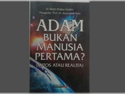 Adam Bukan Manusia Pertama Karya Agus Mustofa