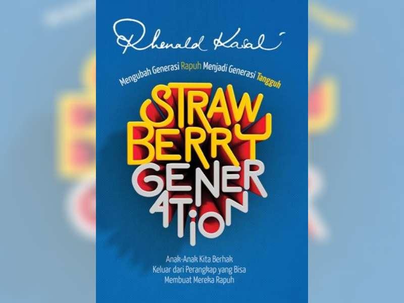 Generasi Strawberry, Kreatif Tetapi Mudah Rapuh