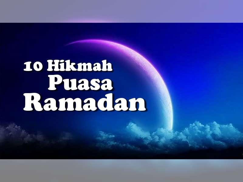 10 Hikmah Melaksanakan Ibadah Puasa Ramadan